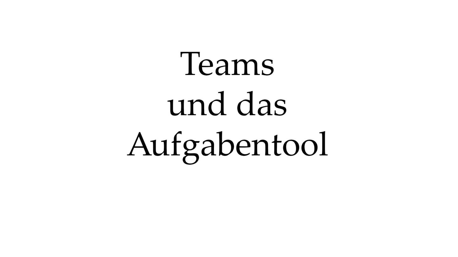 Teams und das Aufgabentool